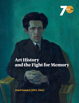 Art History and the Fight for Memory. Józef Sandel (1894-1962) Founder of the Jewish Historical Institute Museum